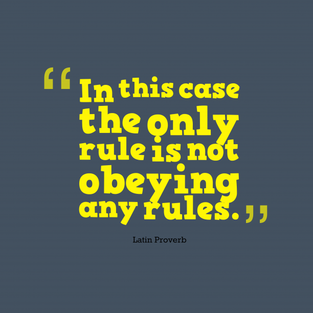 Latin wisdom about rules.