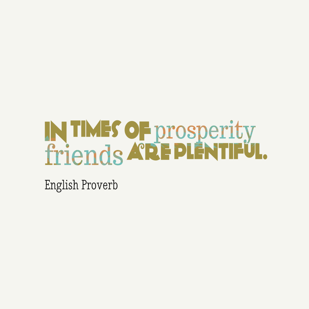 English proverb about friendship.