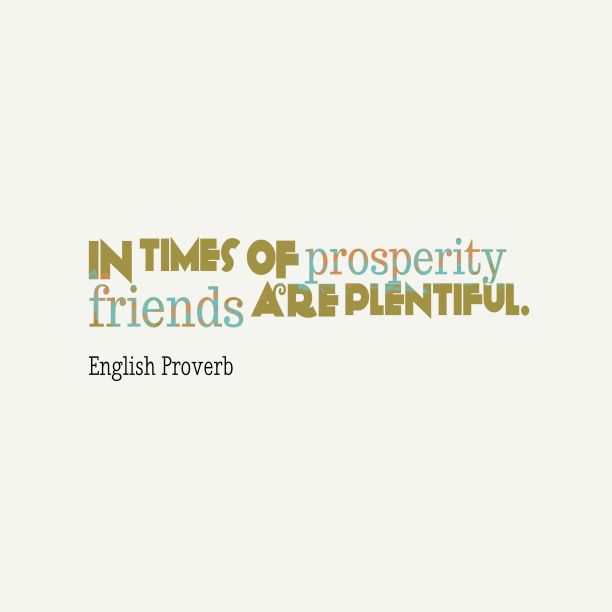 English wisdom about friendship.