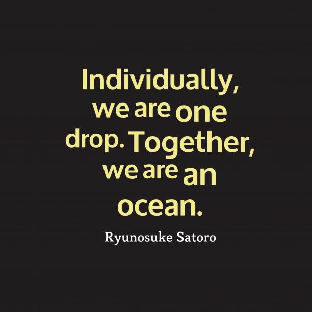 Ryunosuke Satoro quote about unity.