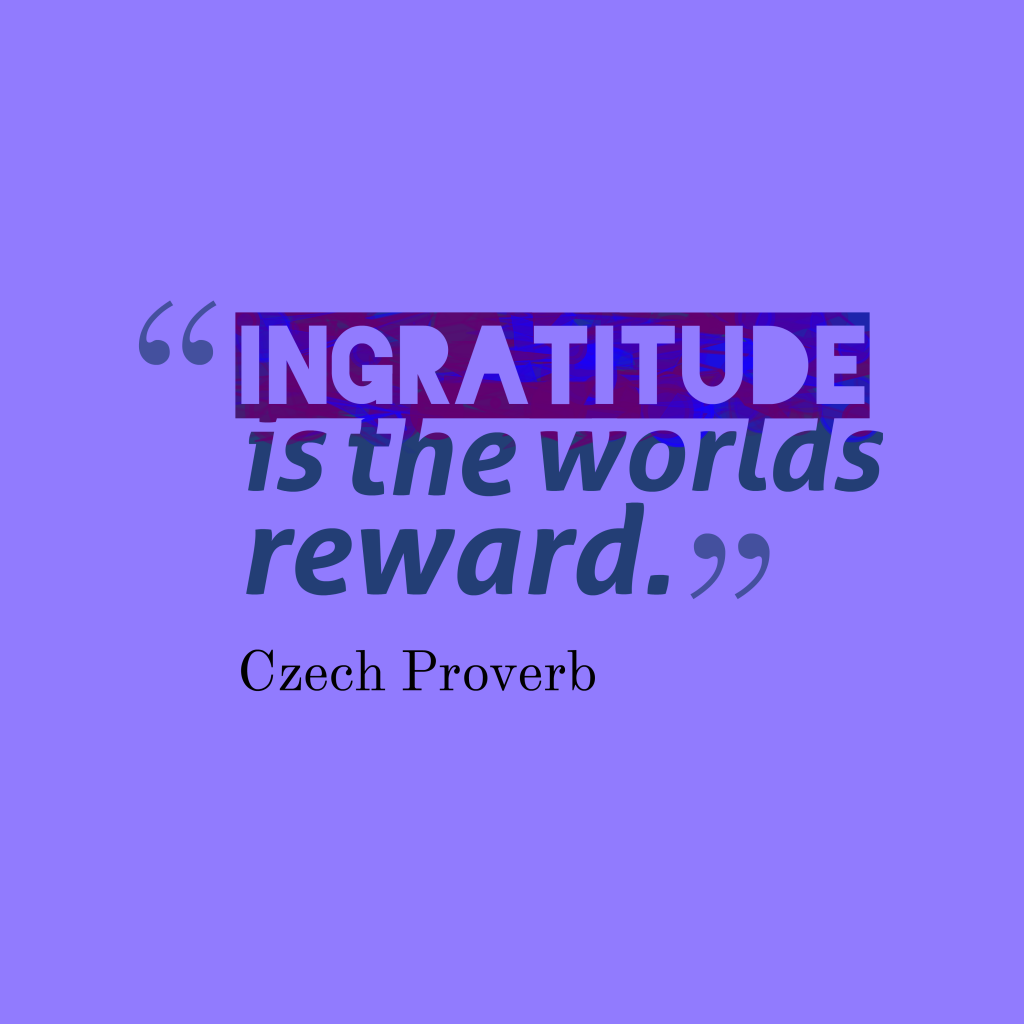 Czech proverb about ingratitude.