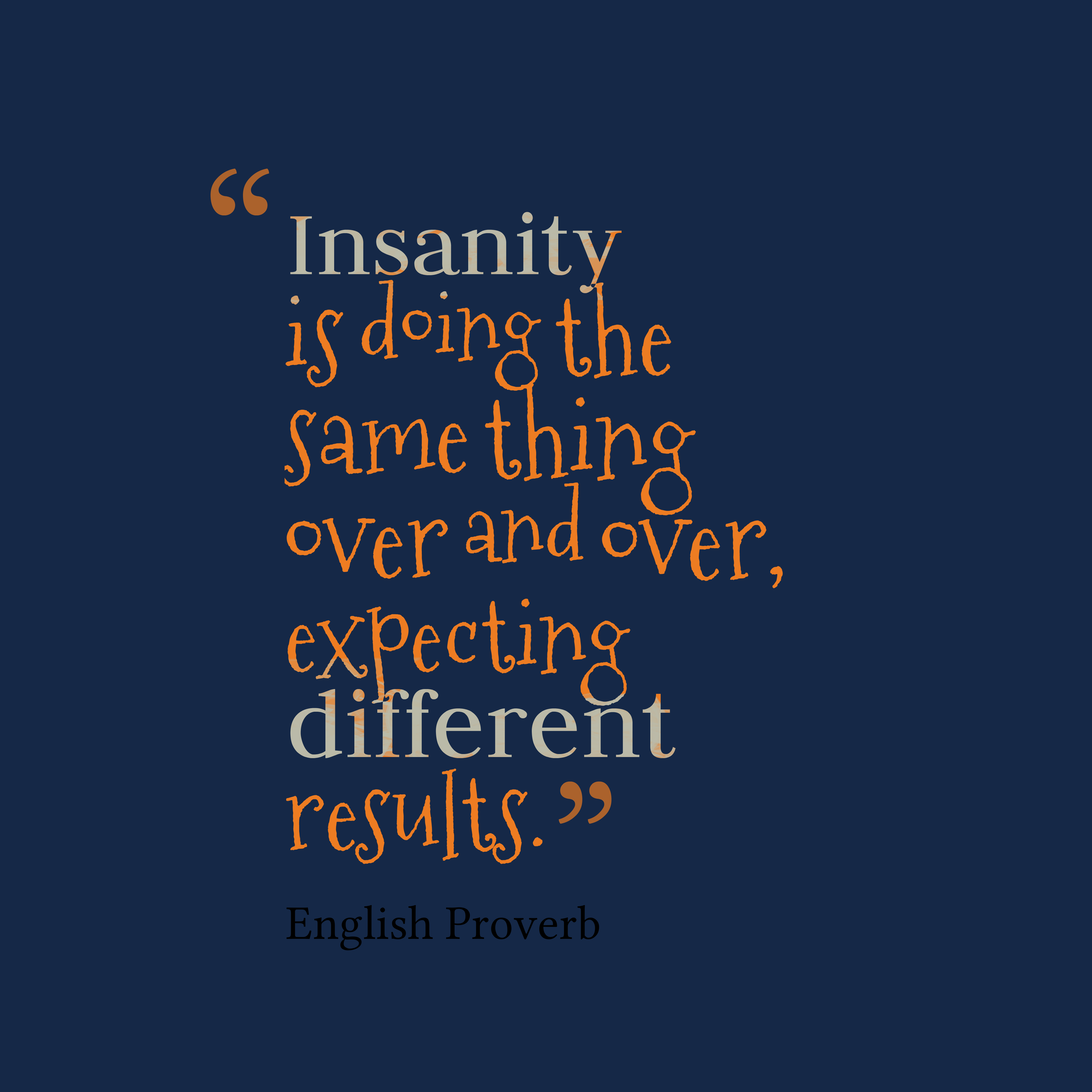 Quotes English: Picture » English Proverb About Insanity