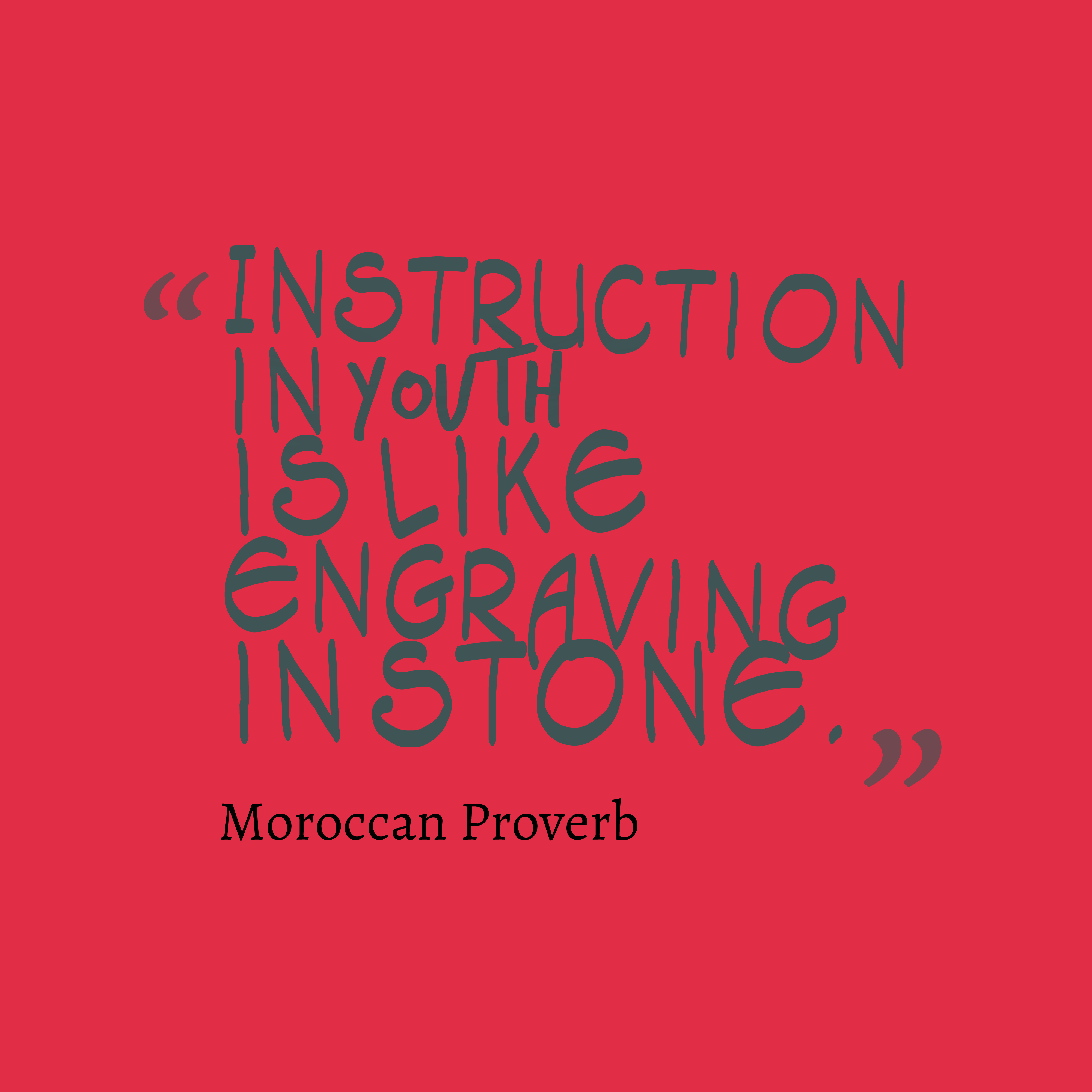 Quotes image of Instruction in youth is like engraving in stone.