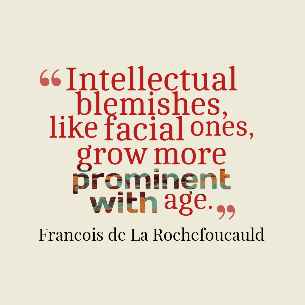 Intellectual Quotes: Picture » François De La Rochefoucauld Quote About