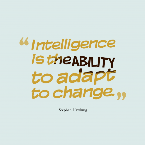 Stephen Hawking quote about intelligence.