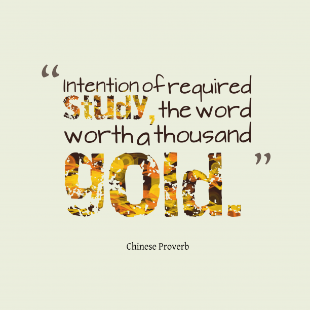 Chinese Wisdom 's quote about . Intention of required study, the…