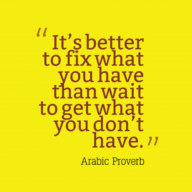 Arabic Wisdom 's quote about . It's better to fix what…
