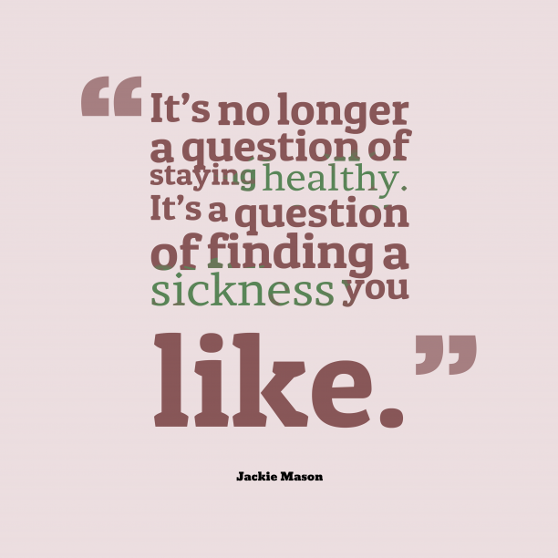 Jackie Mason quote about health.