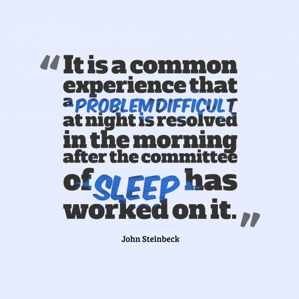 John Steinbeck 's quote about . It is a common experience…