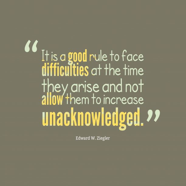 Edward W. Ziegler quote about difficulties.