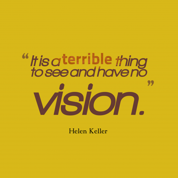 Helen Keller quote about vision.