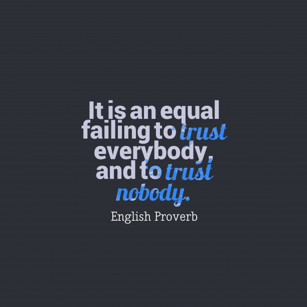 English Wisdom 's quote about . It is an equal failing…