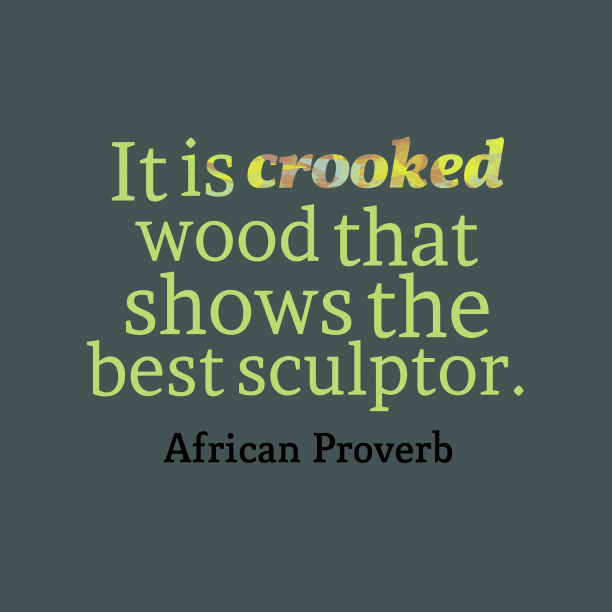 African proverb about shows