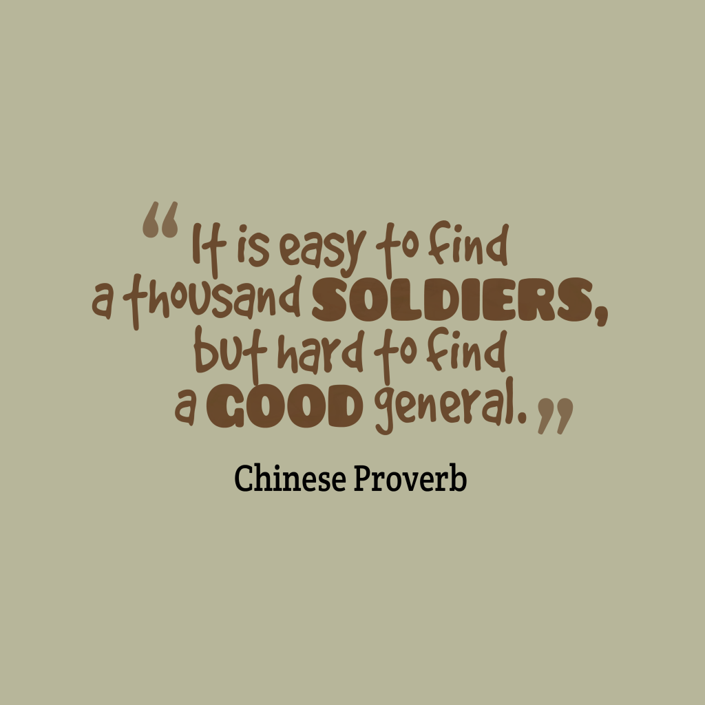 Chinese proverb about leadership.