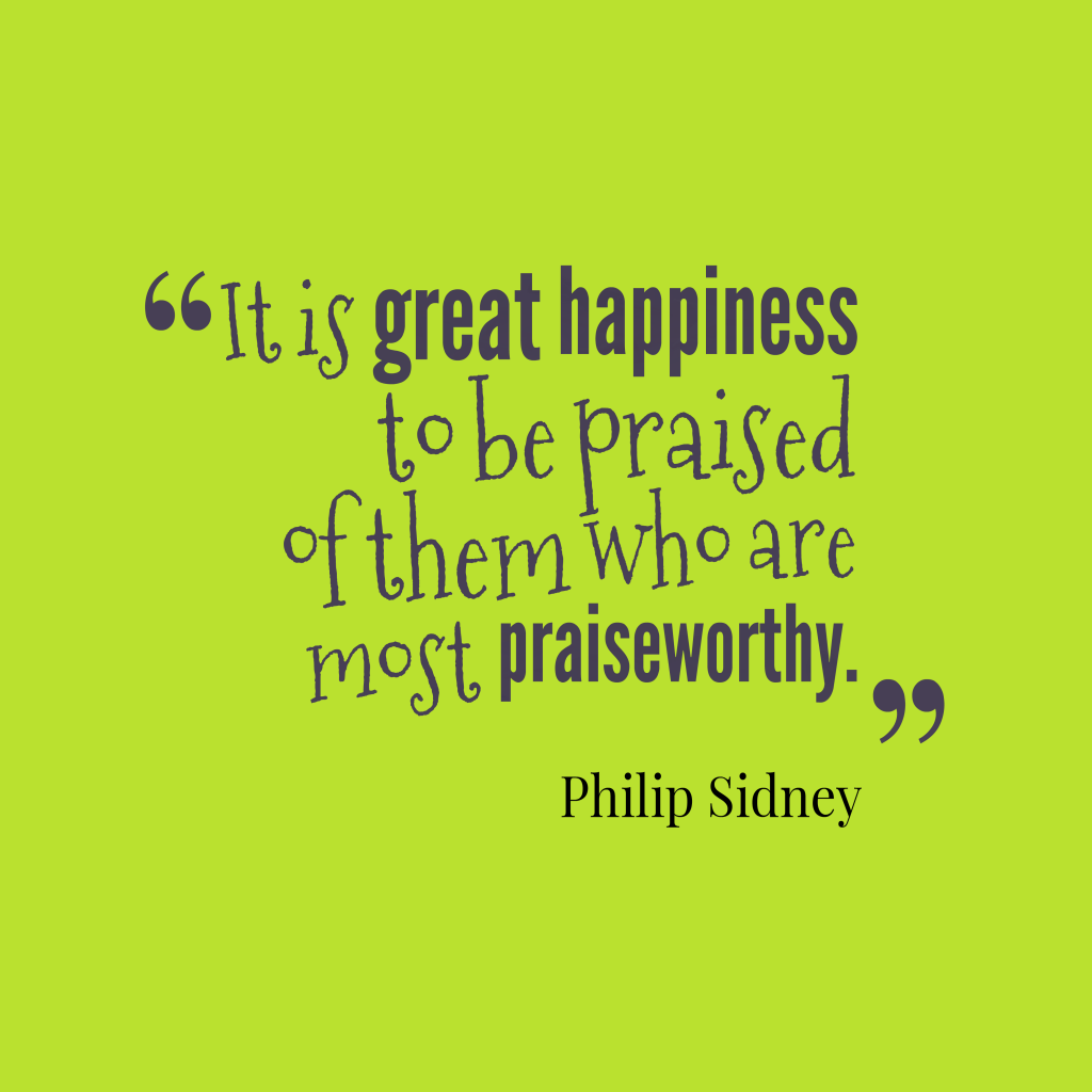 Philip Sidney quote about praise.