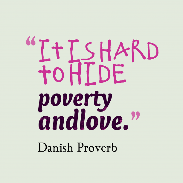Danish Wisdom 's quote about . It is hard to hide…