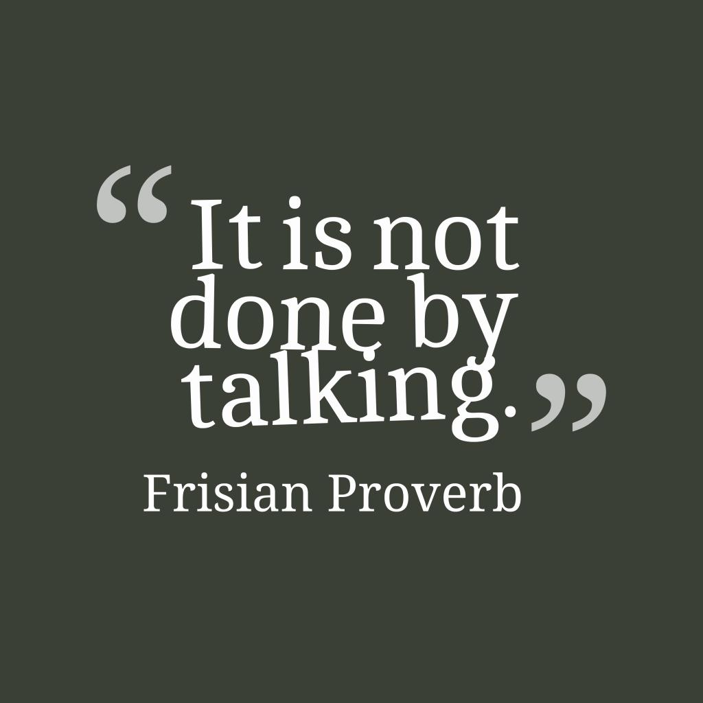 Frisian proverb about problem.