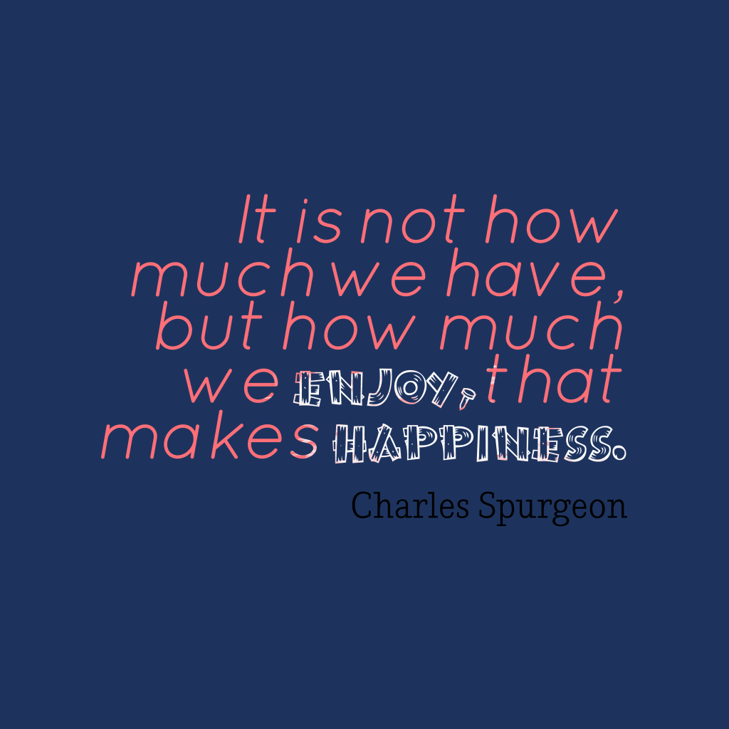 Charles Spurgeon quote about happiness.