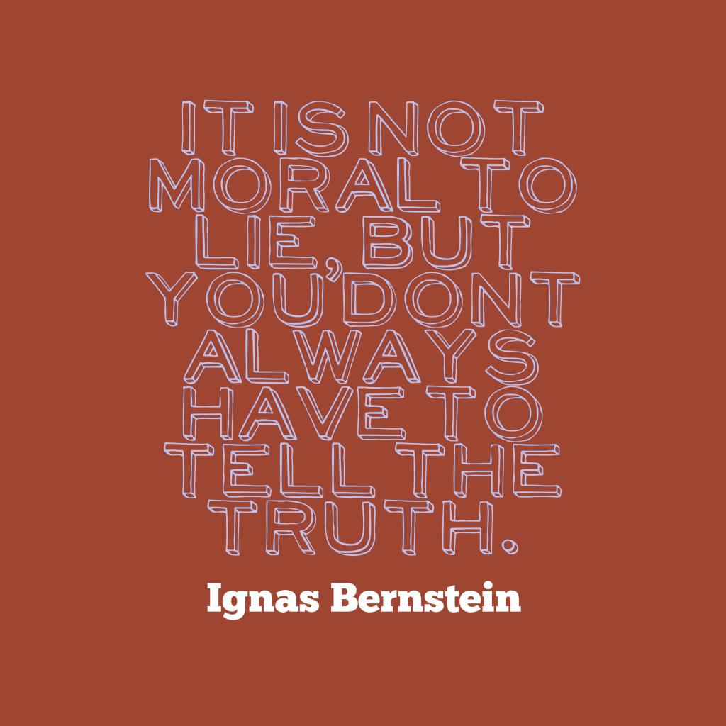 Ignas Bernstein quote about truth.