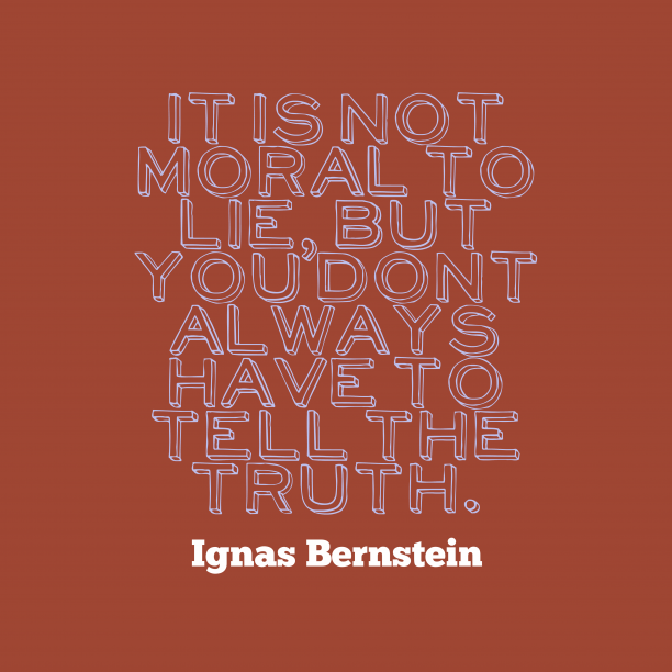 Ignas Bernstein quote about truth.