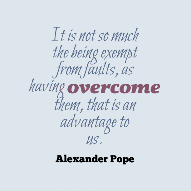 Alexander Pope quote about faults.