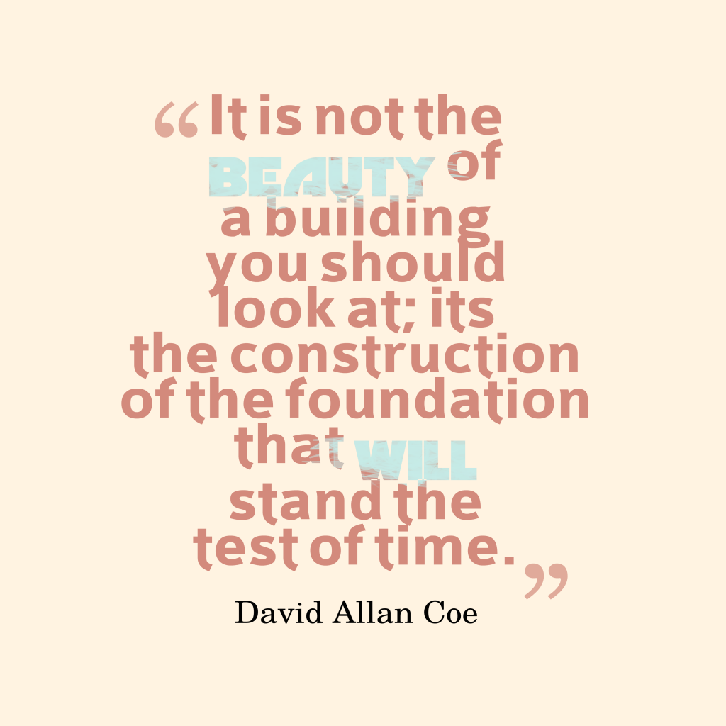 Construction Quotes Picture David Allan Coe Quote About Architecture Quotescover