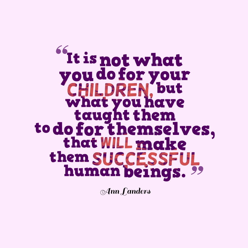 Ann Landers quote about children.