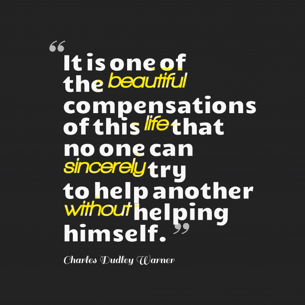 Charles Dudley Warner quote about help.