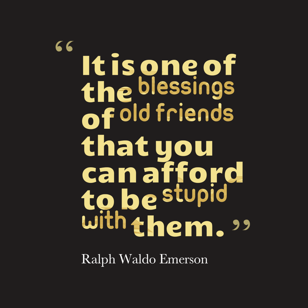 Ralph Waldo Emerson quote about friendship.