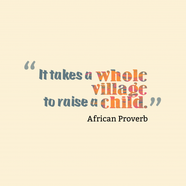 African proverb about society.