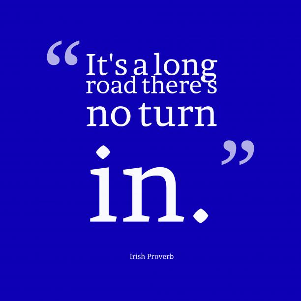 Irish wisdom about change.