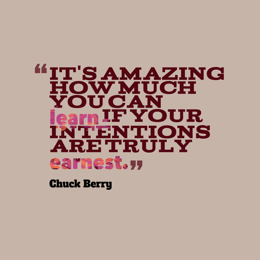 Chuck Berry quote about intentions.