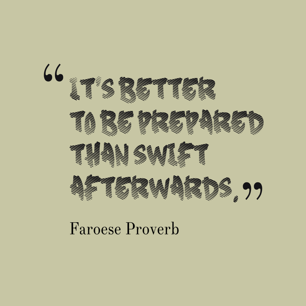 Faroese proverb about preparation.