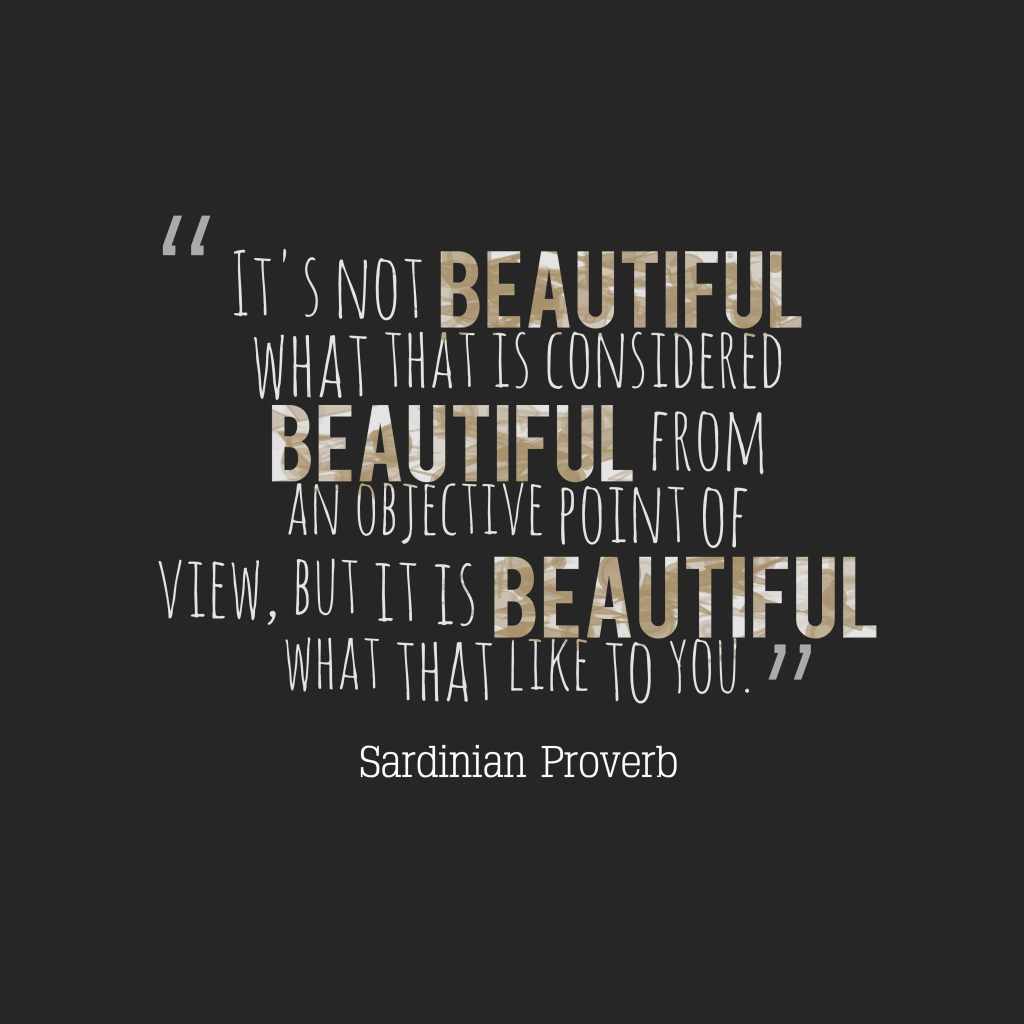 Sardinian proverb about beauty.