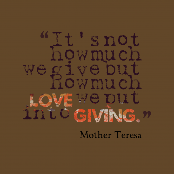 Mother Teresa quote about giving.