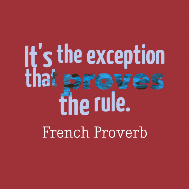 French wisdom about rule.