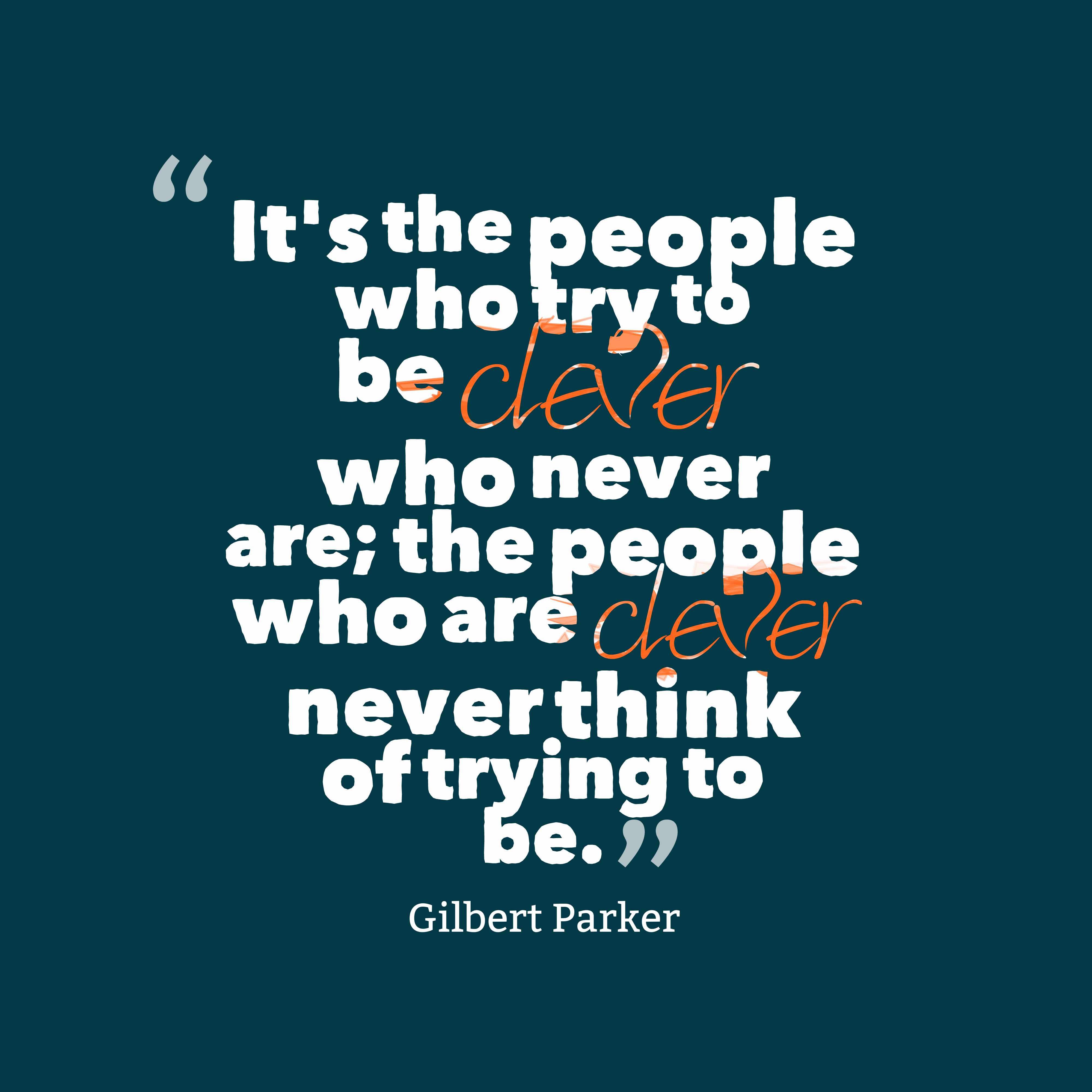 Picture Gilbert Parker Quote About Clever.
