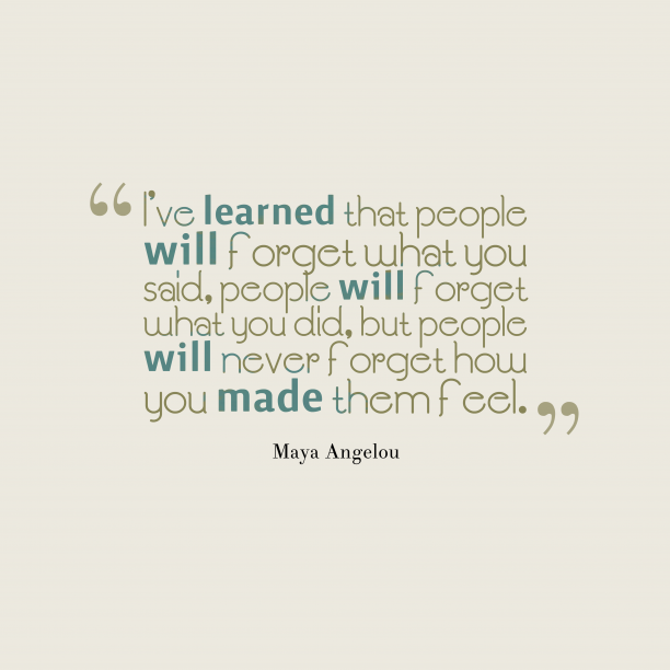 Maya Angelou Quote People Will For Get: Maya Angelou Quote About Learn