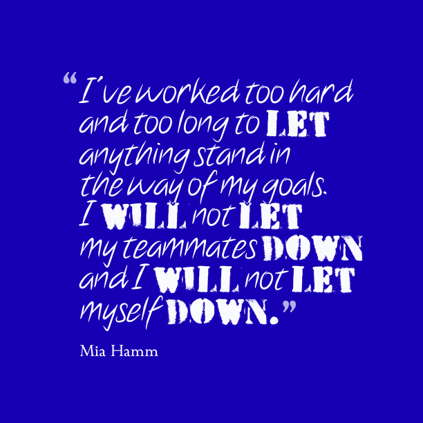 Mia Hamm quote about work.