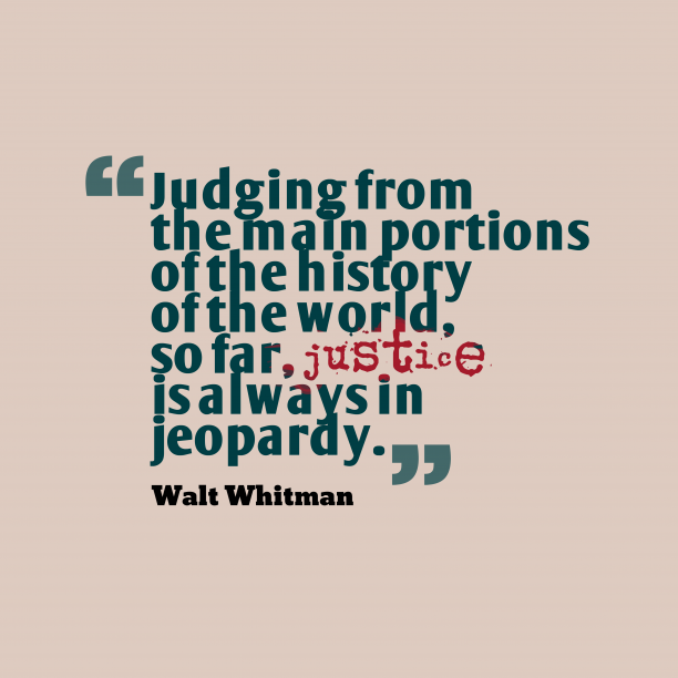 Walt Whitman 's quote about . Judging from the main portions…