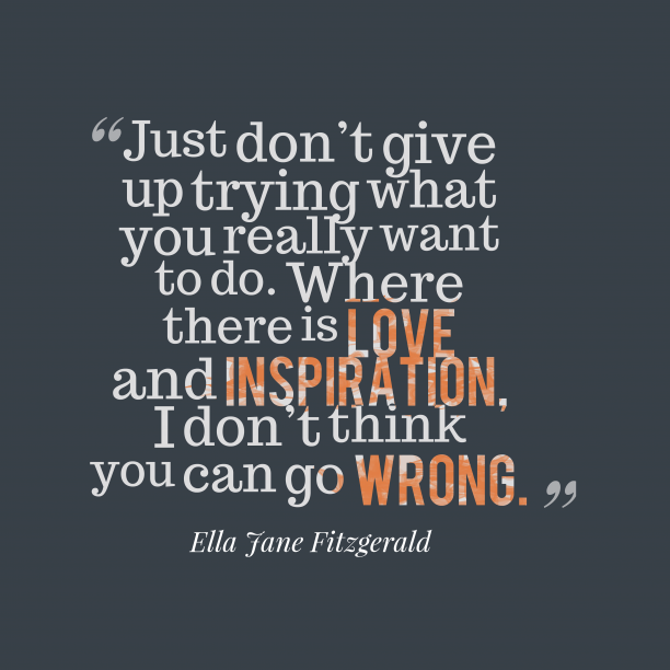Ella Jane Fitzgerald quote about giving up.