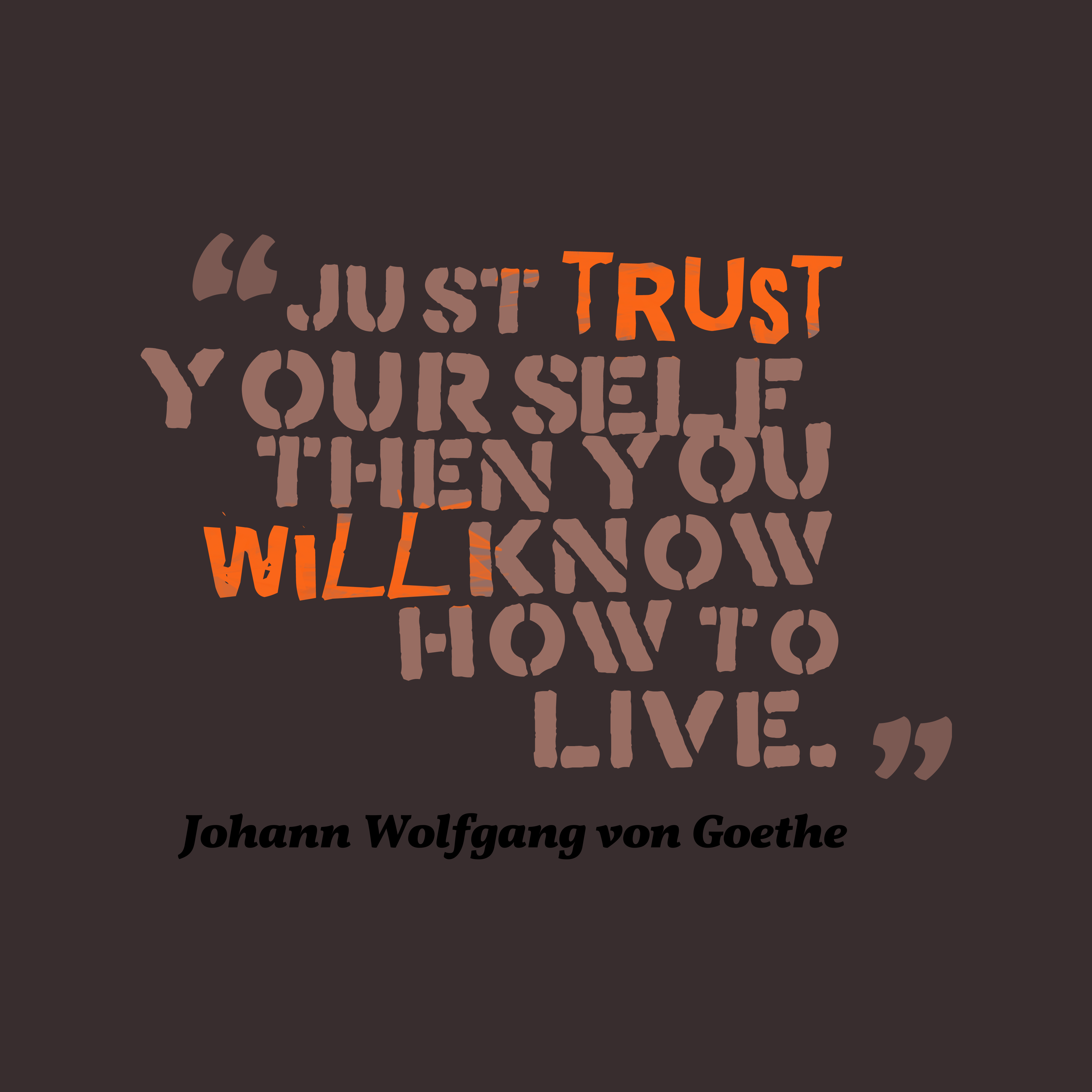 Johann Wolfgang von Goethe quote about trust