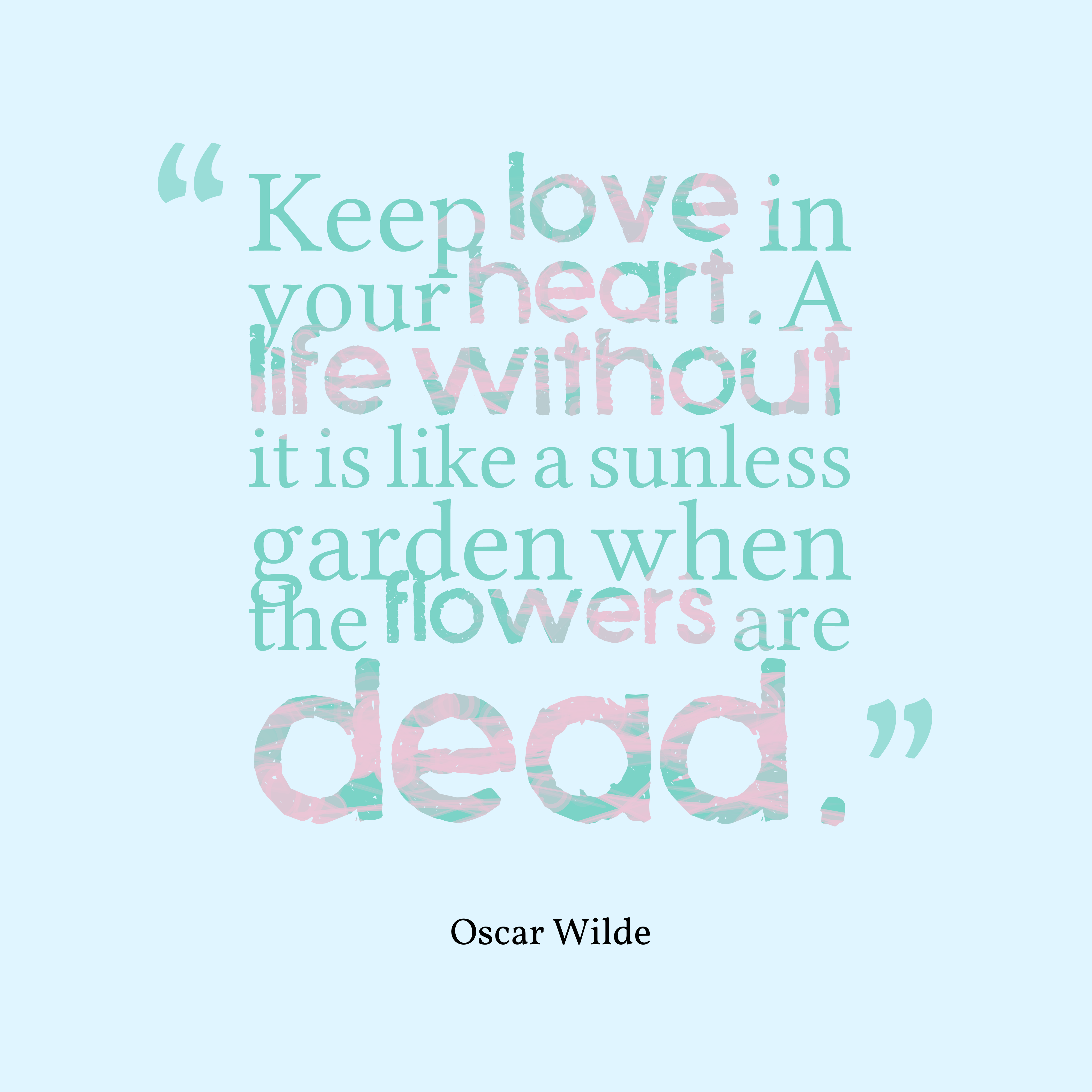 Quotes About Flowers Oscar Wilde : Download high resolution quotes picture maker from oscar