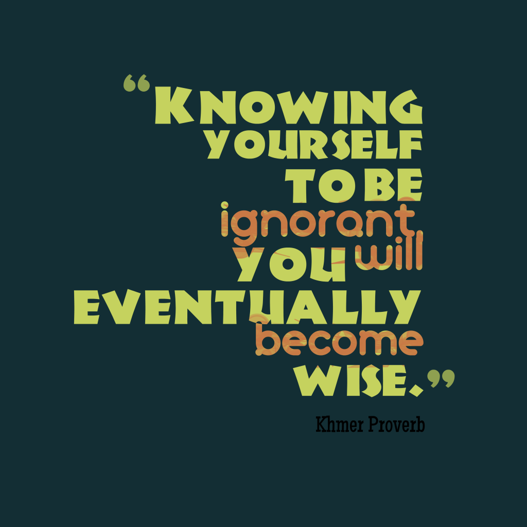 Khmer proverb about wisdom.