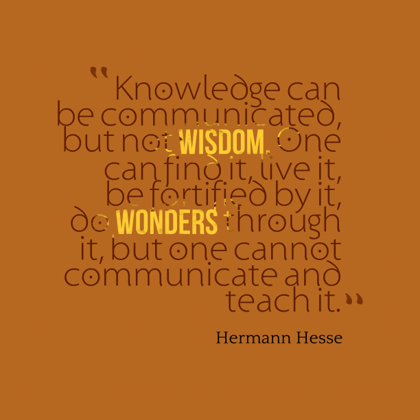 Hermann Hesse quote about knowledge.
