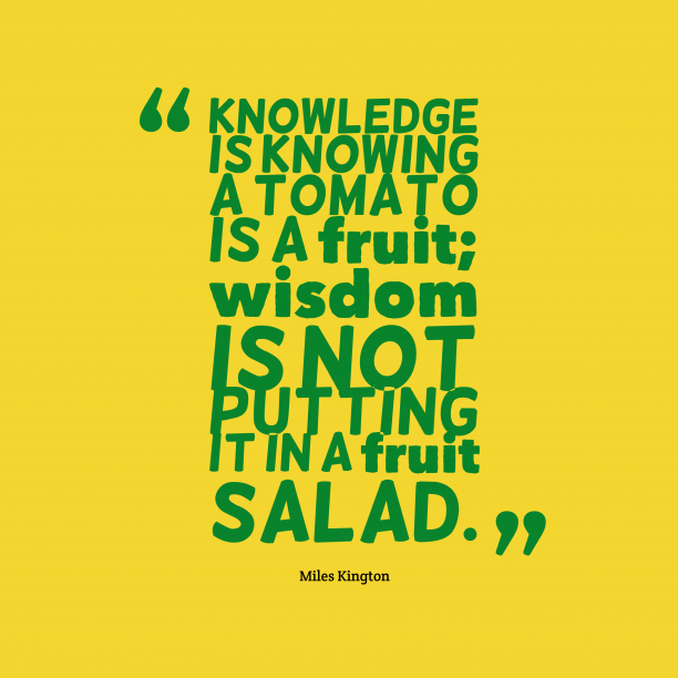 Miles Kington quote about knowledge.