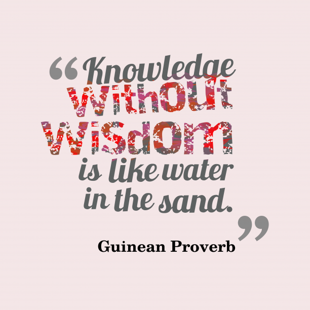 Guinean wisdom about knowledge.