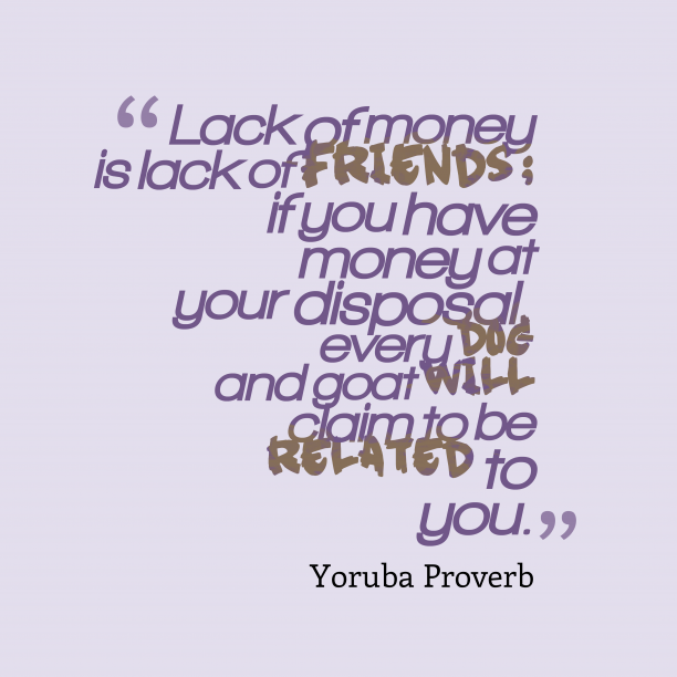 Yoruba Wisdom 's quote about . Lack of money is lack…