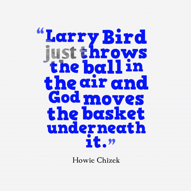 Howie Chizek quote about sport.