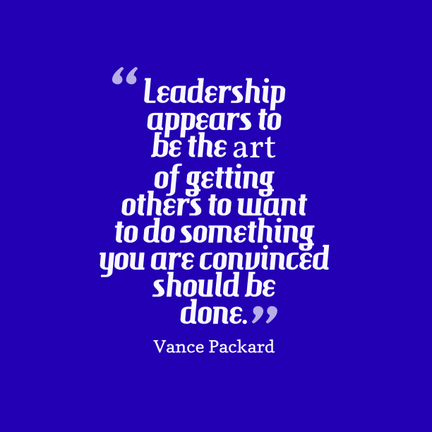 Vance Packard quote about leadership.